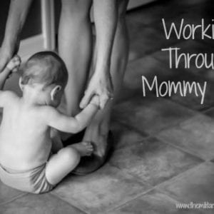 working through the mommy guilt