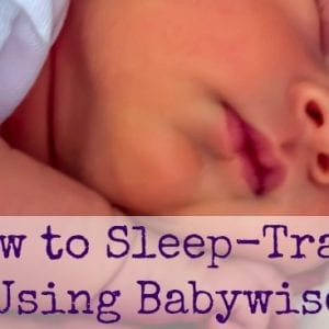How to Sleep train using babywise