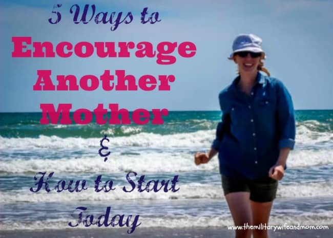 how to encourage another mother and how to start today