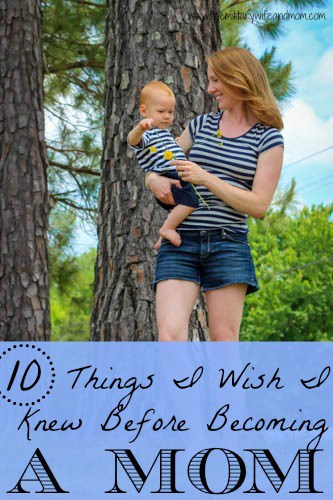 10 Things I Wish I Knew Before Becoming a Mom