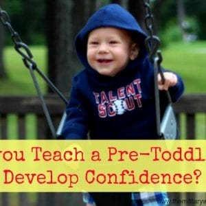 can you teach a pre-toddler to develop confidence