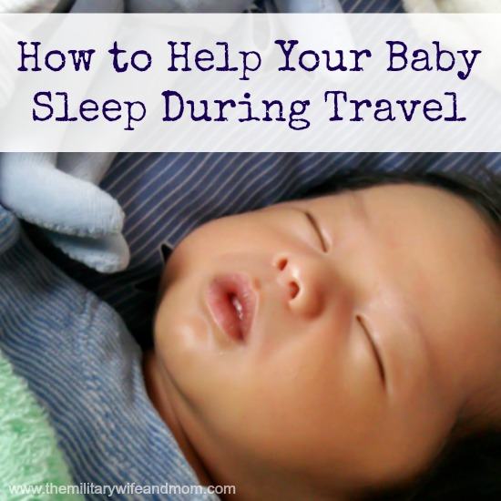 How to Help Your Baby Sleep Better During Travel