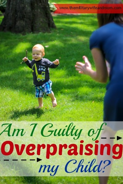 am i guilty of overpraising my child