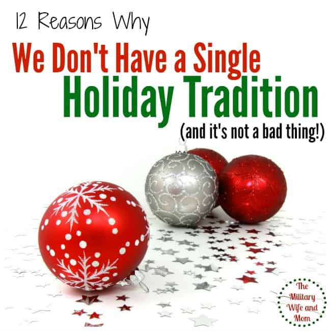 Why we don't have holiday traditions and that's okay!