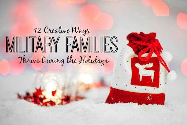 12 Creative Ways Military Families Thrive During the Holidays Even When Far From Family