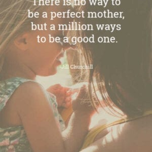 Mom quotes. Quotes about being a mom.