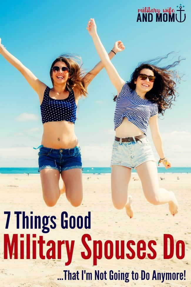 """Military spouses, do you do these """"good"""" things? Maybe I'm a terrible military spouse, but I can't do it anymore."""