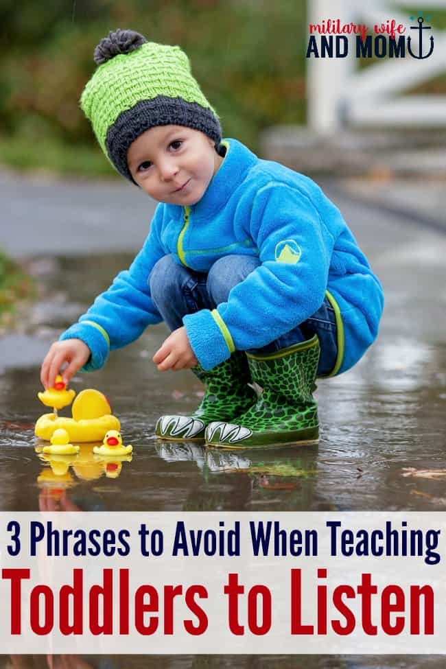 How to get your toddler to listen..avoid these 3 phrases!