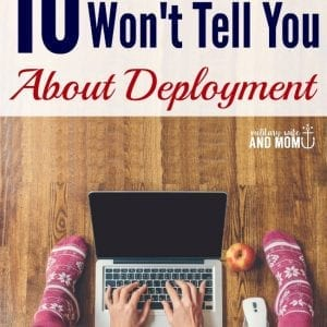 There are a few things military spouses don't share with the world about deployment. These are the top 10.