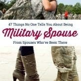 47 things no one tells you about being a military wife, from military spouses who've been there through military deployments and homecomings with service members. #deployment #militarywife #militarycouple #militaryfamily