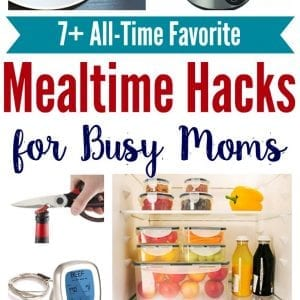 LOVE using these mealtime hacks for busy moms. Saves so much time, money and sanity!