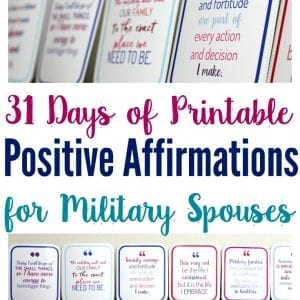 Positive affirmations for military spouses! Print them out and use one printable positive affirmation per day. Perfect gift for military spouses and significant others.