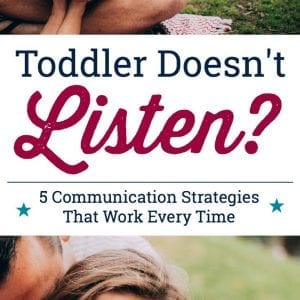 If you're a parent with a toddler not listening, you'll LOVE these simple communication strategies that can change everything. Help your child listen better, get the cooperation you want and start enjoying parenting again.