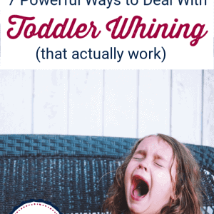 Tired of toddler whining and crying all the time? Check out these 7 powerful tips. #toddlerwhining #strongwilledtoddler #howtostopwhining #stopawhiningchild #whiningchild #positiveparenting