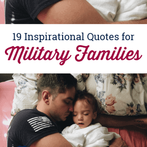 Inspire and encourage your heart with these 19 inspirational quotes for military families. Use as deployment quotes or quotes for military wives.