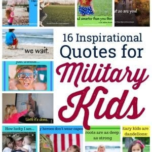 Inspirational quotes for military kids that will make your heart skip a beat. The perfect set of deployment quotes to inspire your kids during deployment.