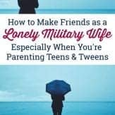 Parenting tweens and teens in military life can feel like a lonely time. Use these five strategies to build friendships and community as a parent of older kids.