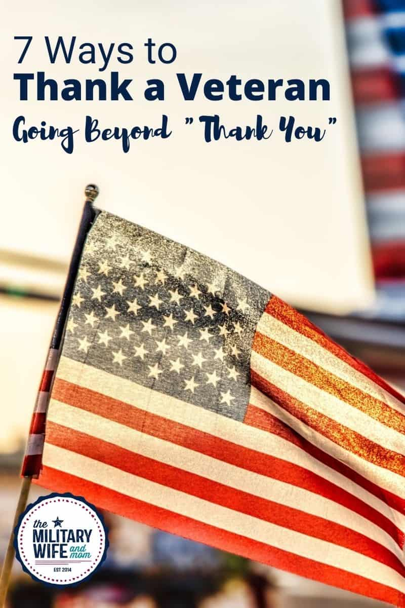 "American flag with text that reads: 7 ways to thank a veteran going beyond ""thank you."""
